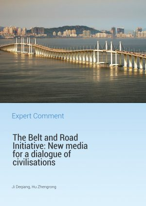 The Belt and Road Initiative: New media for a dialogue of civilisations