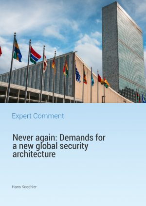 Never again: Demands for a new global security architecture